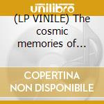(LP VINILE) The cosmic memories of the.. lp vinile