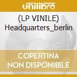 (LP VINILE) Headquarters_berlin lp vinile