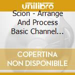 Arrange and process basics cd musicale di Scion