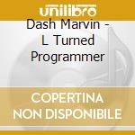 MODEL TURNED PROGRAMMER cd musicale di DASH MARVIN