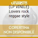(LP VINILE) Lovers rock reggae style lp vinile