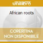 African roots cd musicale
