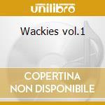 Wackies vol.1 cd musicale