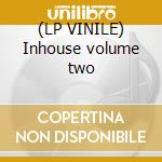 (LP VINILE) Inhouse volume two lp vinile
