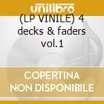 (LP VINILE) 4 decks & faders vol.1 lp vinile