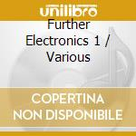 Further Electronics 1 cd musicale