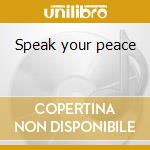 Speak your peace cd musicale
