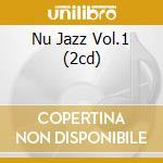 NU JAZZ VOL.1 (2CD) cd musicale di ARTISTI VARI