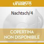 Nachtsch/4 cd musicale
