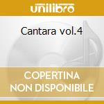 Cantara vol.4 cd musicale