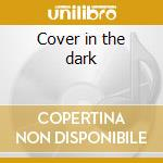 Cover in the dark cd musicale