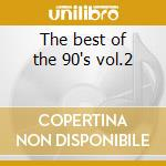 The best of the 90's vol.2 cd musicale