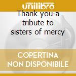 Thank you-a tribute to sisters of mercy cd musicale
