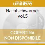 Nachtschwarmer vol.5 cd musicale