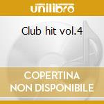Club hit vol.4 cd musicale