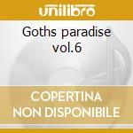 Goths paradise vol.6 cd musicale