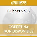 Clubhits vol.5 cd musicale