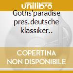 Goths'paradise pres.deutsche klassiker.. cd musicale