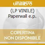 (LP VINILE) Paperwall e.p. lp vinile