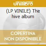 (LP VINILE) The hive album lp vinile