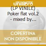 (LP VINILE) Poker flat vol.2 - mixed by m. landsky lp vinile