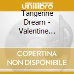 Valentine wheels cd musicale di Tangerine Dream