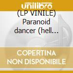 (LP VINILE) Paranoid dancer (hell rmx) lp vinile