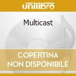 Multicast cd musicale