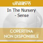 SENSE                                     cd musicale di IN THE NURSERY