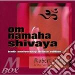 Gass Robert - Om Namaha Shivaya - Deluxe 10Th Annivers cd musicale di Robert Gass