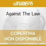 AGAINST THE LAW cd musicale di STRYPER