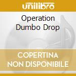 OPERATION DUMBO DROP cd musicale di O.S.T.