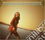 NOTHING BUT THE WATER cd musicale di GRACE POTTER & NOCTURNALS