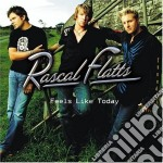 Rascal Flatts - Feels Like Today cd musicale di RASCAL FLATTS