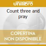 Count three and pray cd musicale di Berlin