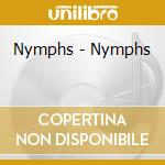 NYMPHS cd musicale di NYMPHS
