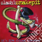 Slash's Snakepit - It's Five O'Clock Somewhere cd musicale di SLASH