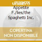 APPETITE F./LIES/THE SPAGHETTI INC. cd musicale di GUNS'N'ROSES
