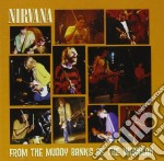 FROM THE MUDDY BANKS cd musicale di NIRVANA