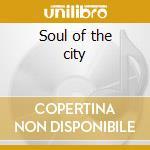 Soul of the city cd musicale di Artisti Vari