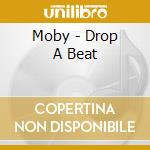 DROP A BEAT-4 TRACKS cd musicale di MOBY