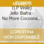 (LP VINILE) No more cocoons lp vinile di Jello Biafra