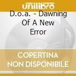 D.o.a. - Dawning Of A New Error cd musicale di D.O.A.