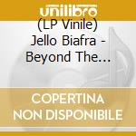 (LP VINILE) Beyond the valley of the lp vinile di Jello Biafra