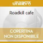 Roadkill cafe cd musicale di Tribe 8