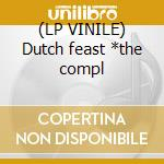 (LP VINILE) Dutch feast *the compl lp vinile di B.G.K.