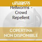 Hellworms - Crowd Repellent cd musicale di HELLWORMS