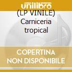 (LP VINILE) Carniceria tropical lp vinile di Ratos de porao