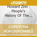 PEOPLE S HISTORY OF TH                    cd musicale di Howard Zinn