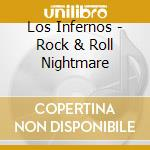 ROCK & ROLL NIGHTMARE                     cd musicale di Infernos Los